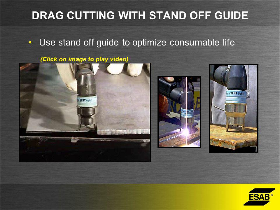 DRAG CUTTING WITH STAND OFF GUIDE