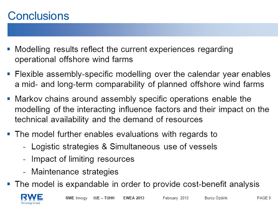 Conclusions Modelling results reflect the current experiences regarding operational offshore wind farms.