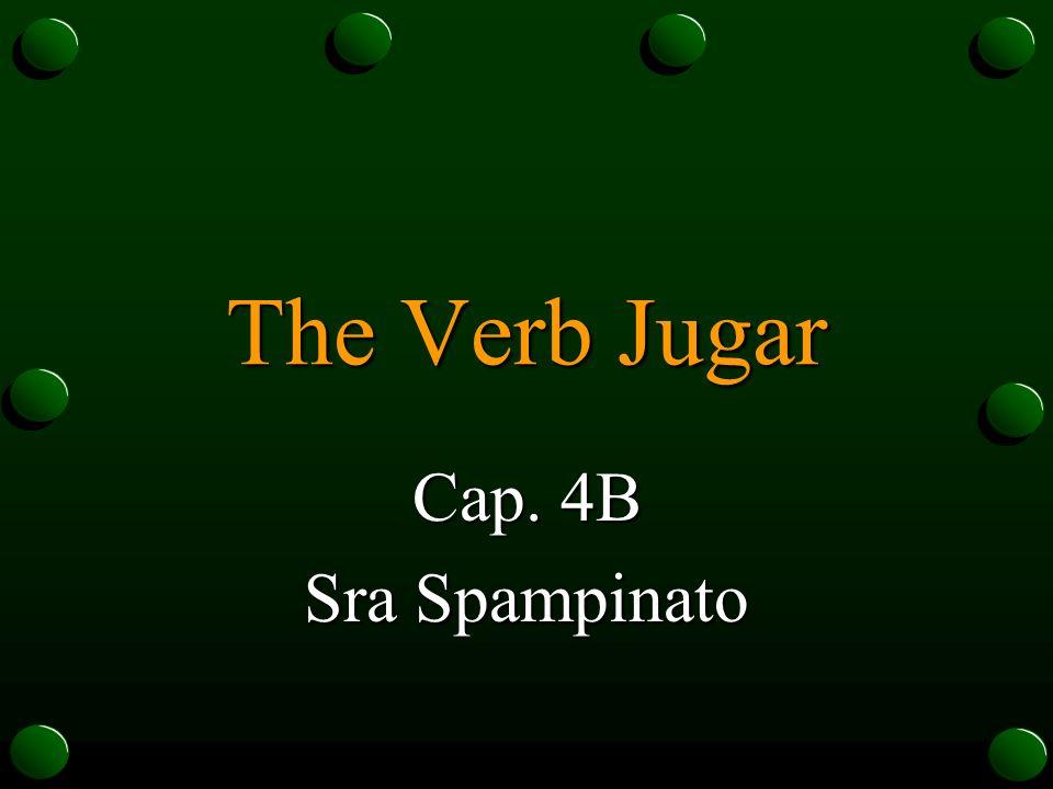 The Verb Jugar Cap. 4B Sra Spampinato