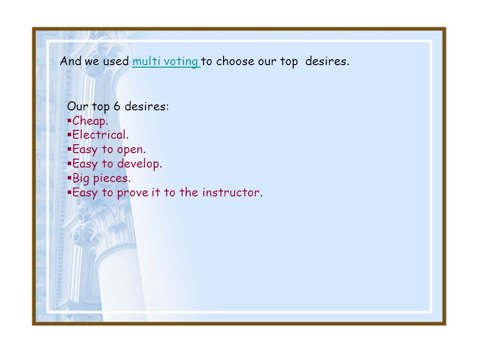 And we used multi voting to choose our top desires.