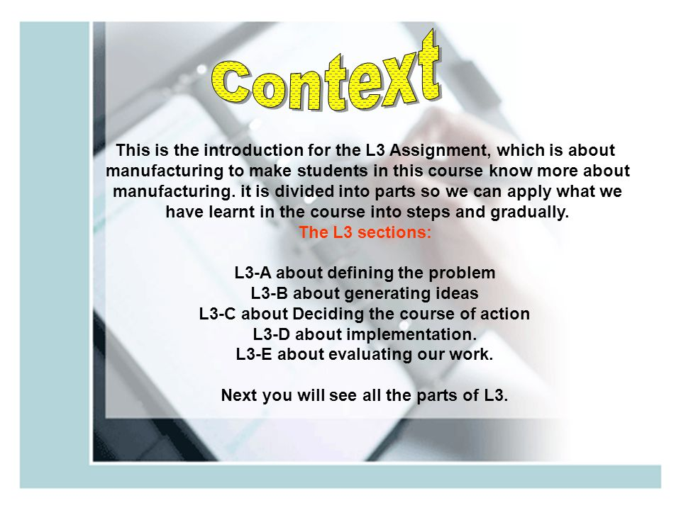 Context This is the introduction for the L3 Assignment, which is about