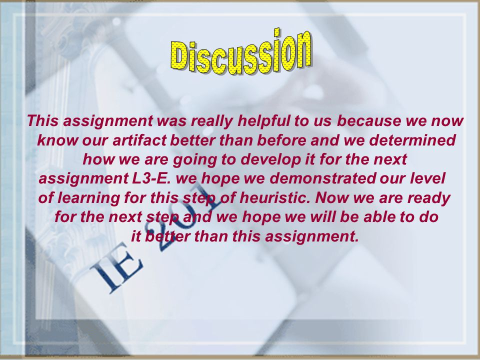 Discussion This assignment was really helpful to us because we now