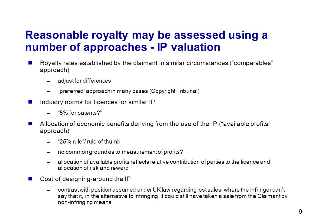 Reasonable royalty may be assessed using a number of approaches - IP valuation