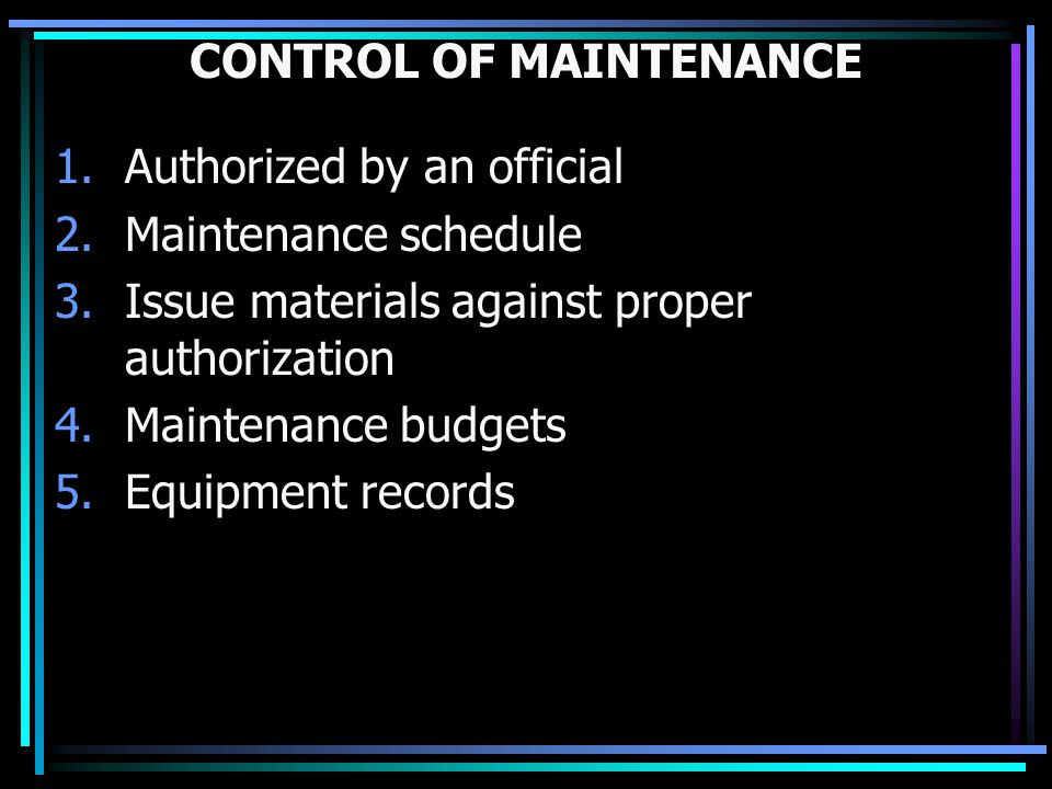 CONTROL OF MAINTENANCE