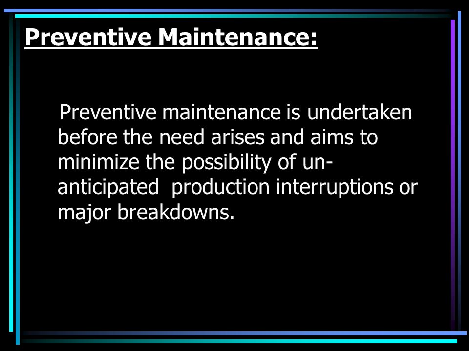 Preventive Maintenance: