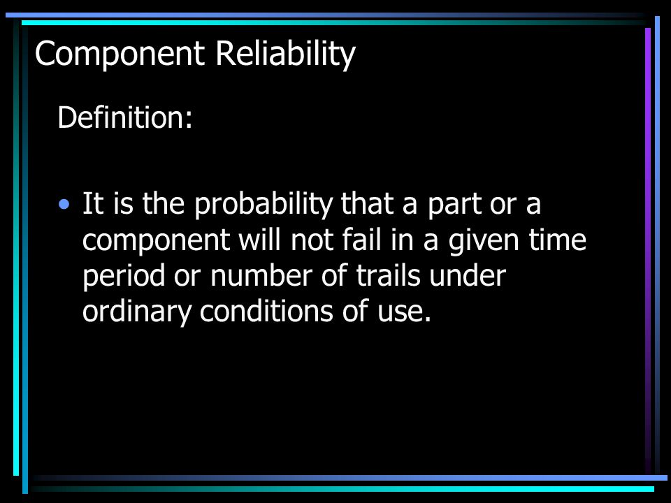 Component Reliability
