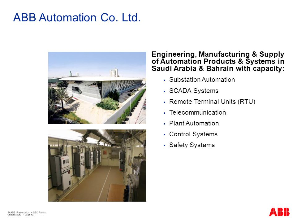ABB Automation Co. Ltd. Engineering, Manufacturing & Supply of Automation Products & Systems in Saudi Arabia & Bahrain with capacity: