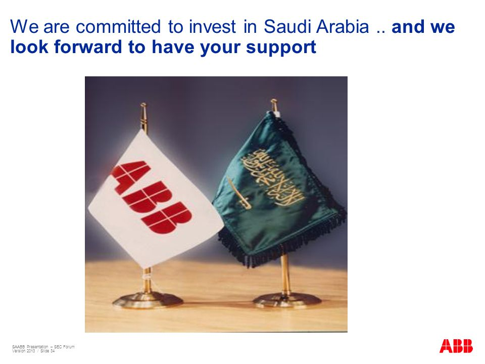 We are committed to invest in Saudi Arabia