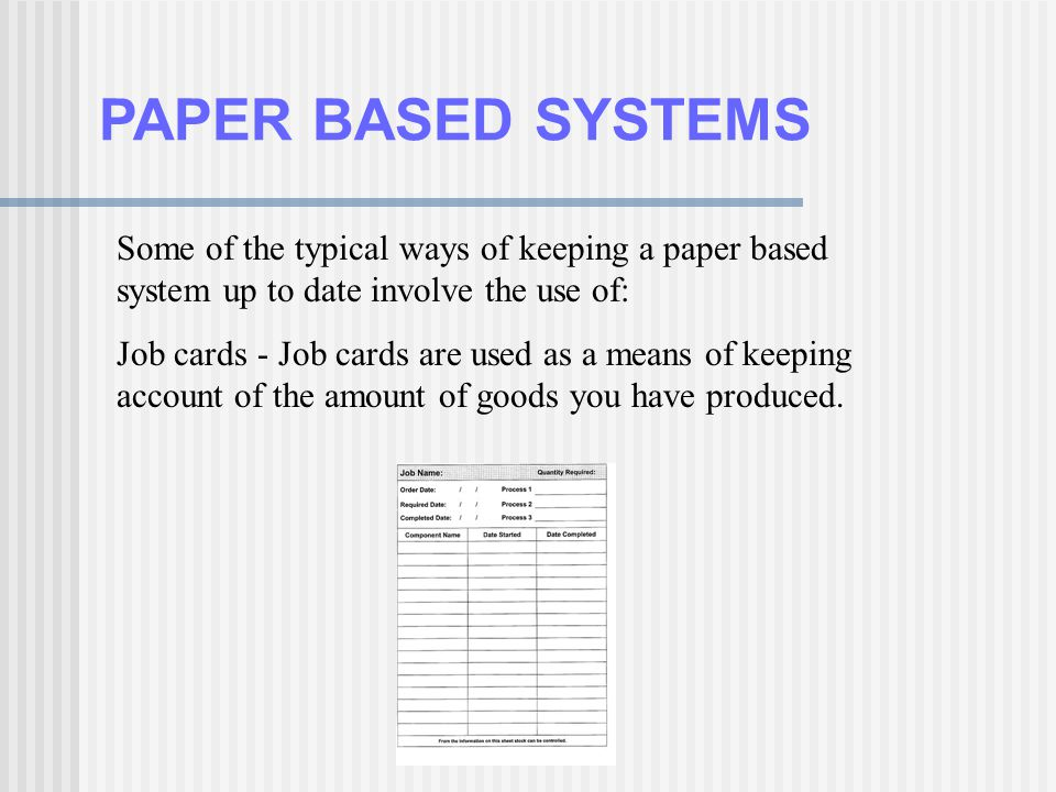PAPER BASED SYSTEMS Some of the typical ways of keeping a paper based system up to date involve the use of: