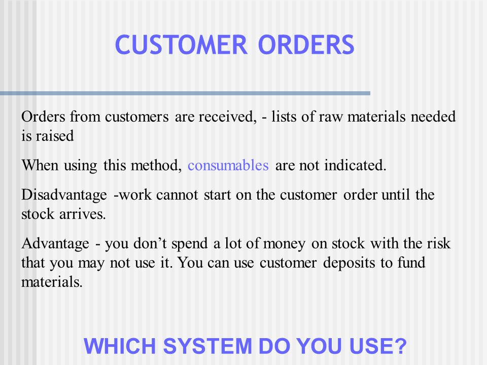 CUSTOMER ORDERS WHICH SYSTEM DO YOU USE