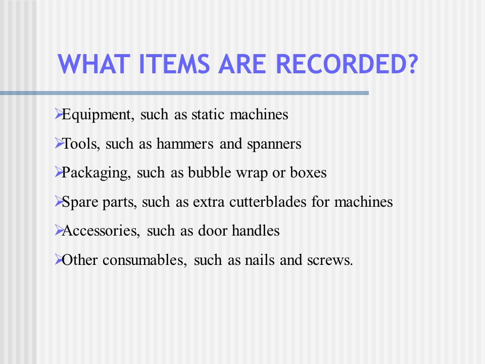 WHAT ITEMS ARE RECORDED
