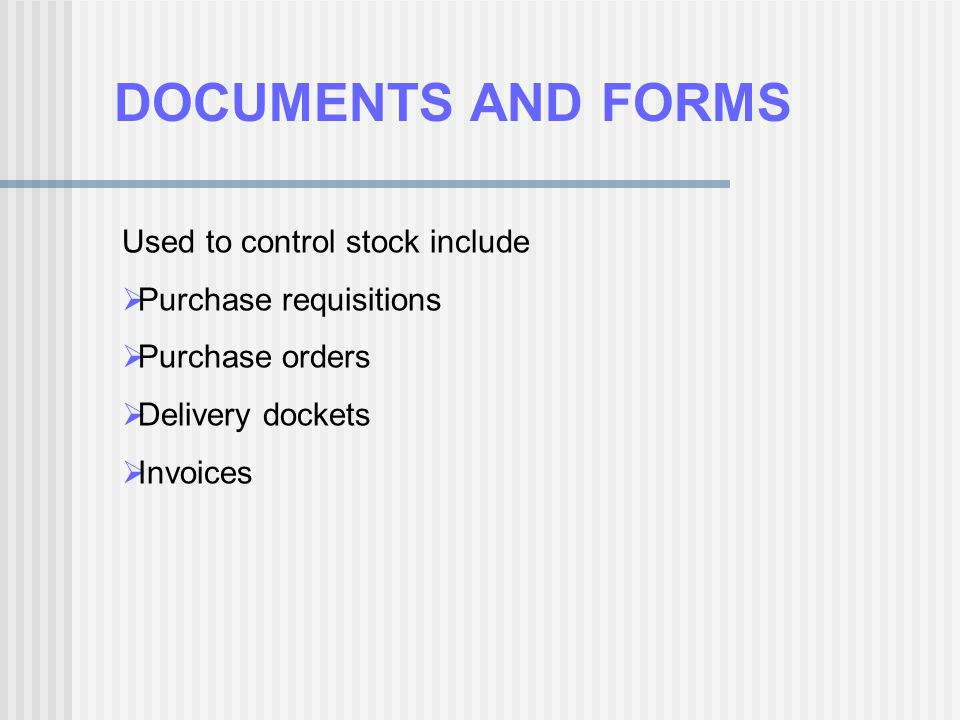 DOCUMENTS AND FORMS Used to control stock include