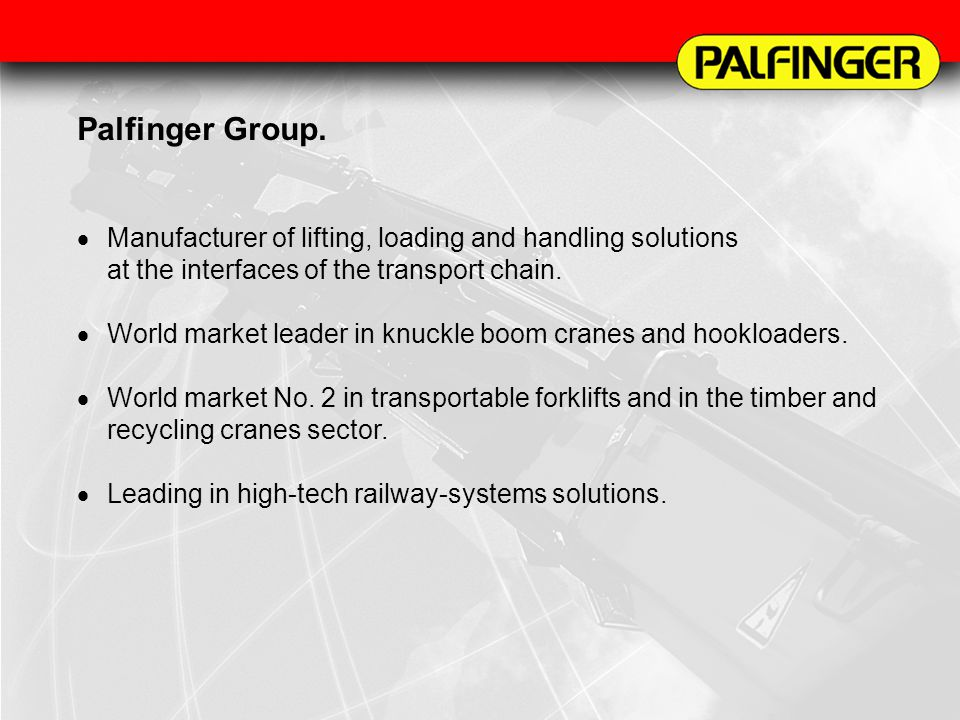 Palfinger Group. Manufacturer of lifting, loading and handling solutions at the interfaces of the transport chain.
