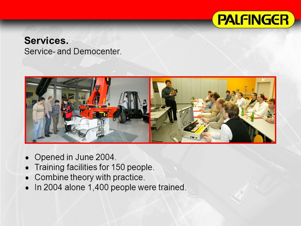 Services. Service- and Democenter. Opened in June 2004.