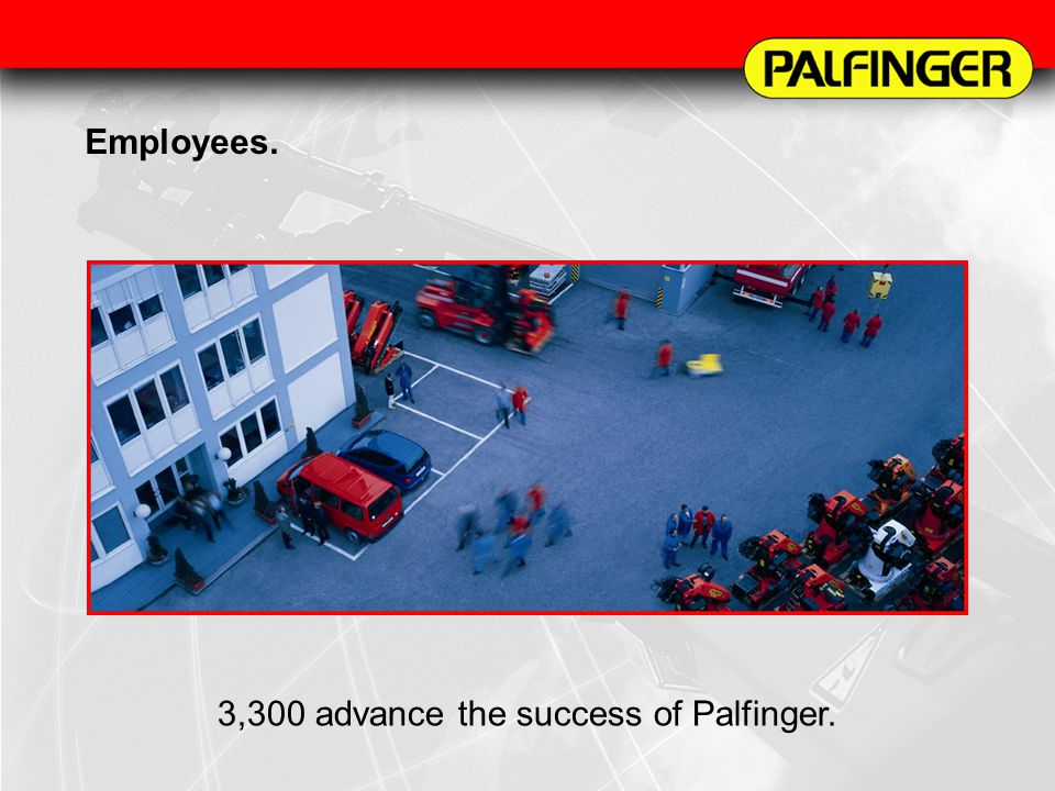 3,300 advance the success of Palfinger.