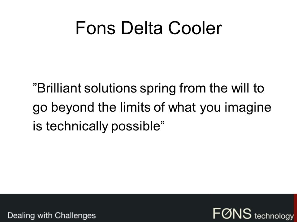 Fons Delta Cooler Brilliant solutions spring from the will to