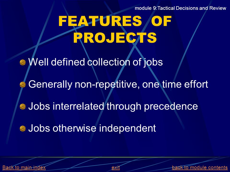 FEATURES OF PROJECTS Well defined collection of jobs