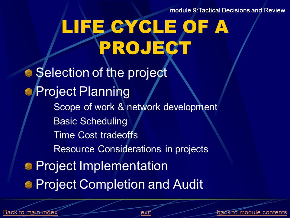 LIFE CYCLE OF A PROJECT Selection of the project Project Planning