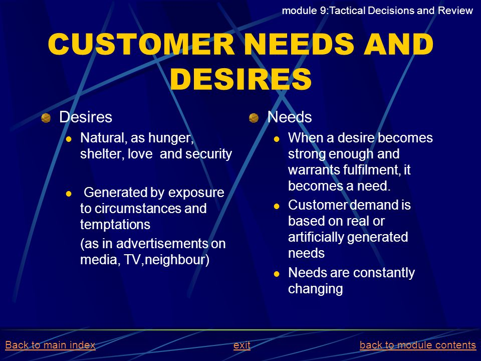 CUSTOMER NEEDS AND DESIRES