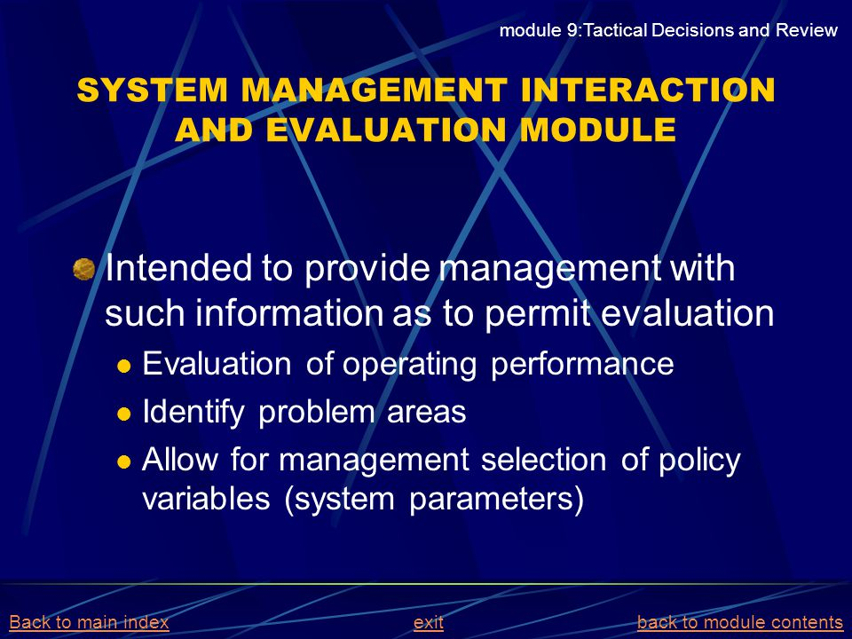 SYSTEM MANAGEMENT INTERACTION AND EVALUATION MODULE