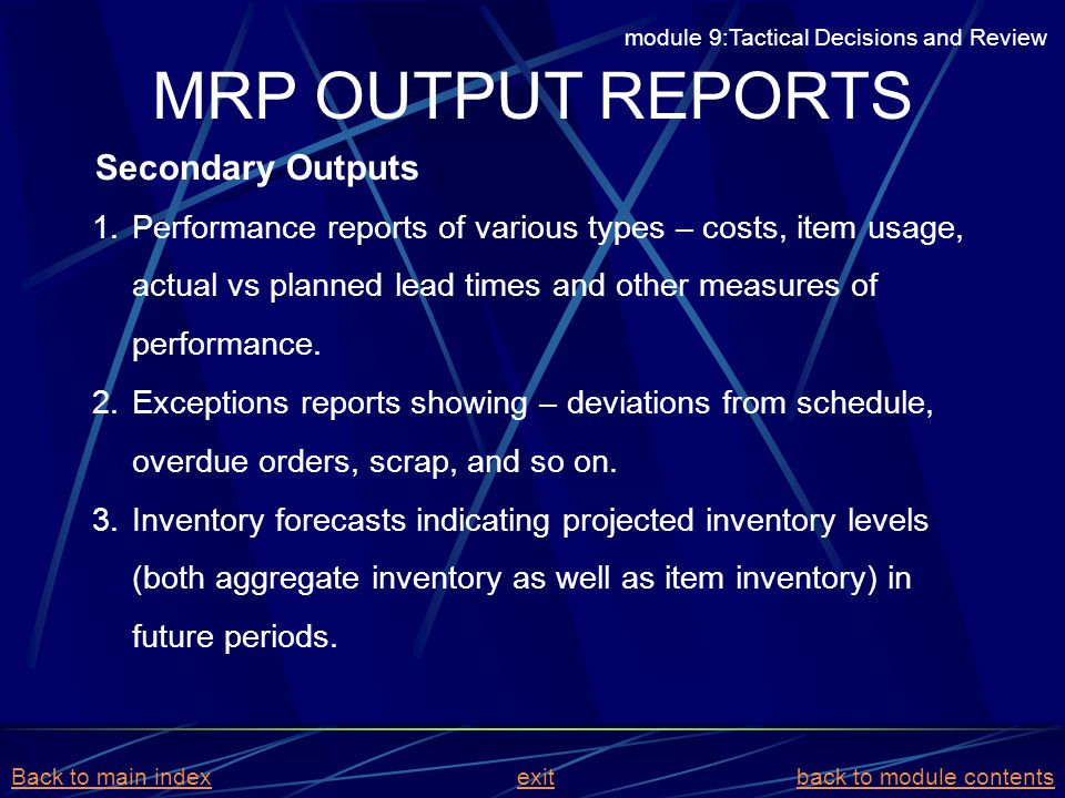 MRP OUTPUT REPORTS Secondary Outputs
