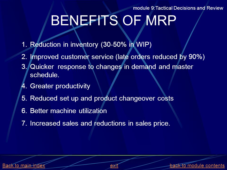 BENEFITS OF MRP Reduction in inventory (30-50% in WIP)