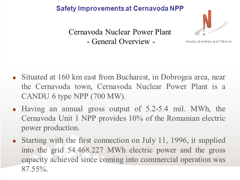 Safety Improvements at Cernavoda NPP Cernavoda Nuclear Power Plant - General Overview -