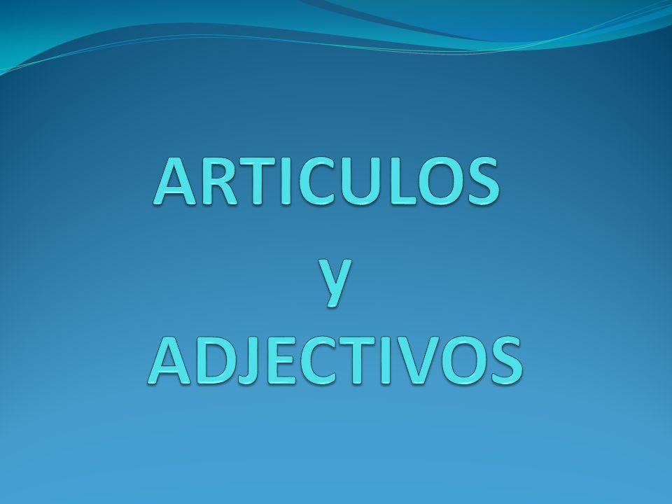 ARTICULOS y ADJECTIVOS