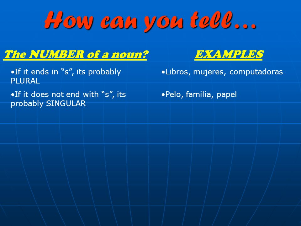 How can you tell… The NUMBER of a noun EXAMPLES