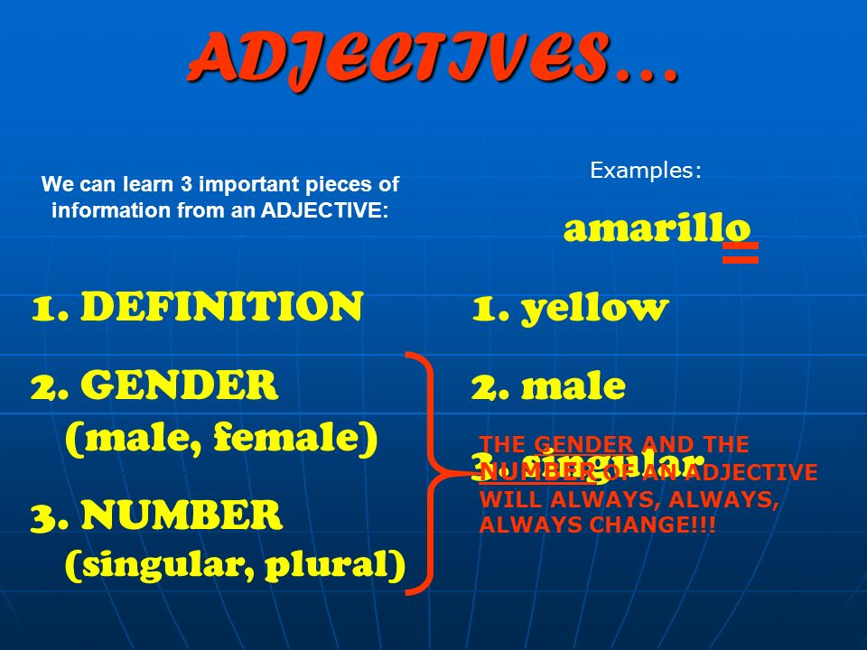 We can learn 3 important pieces of information from an ADJECTIVE: