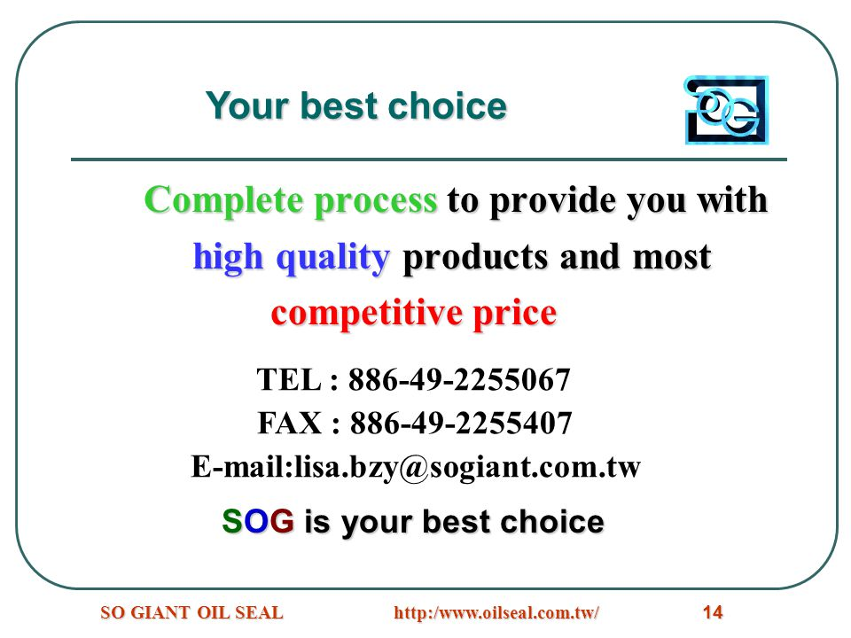 Complete process to provide you with high quality products and most