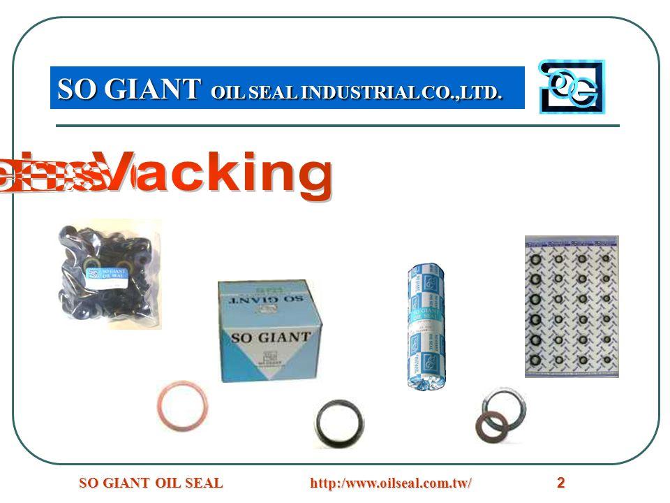 Varieties of packing SO GIANT OIL SEAL INDUSTRIAL CO.,LTD.