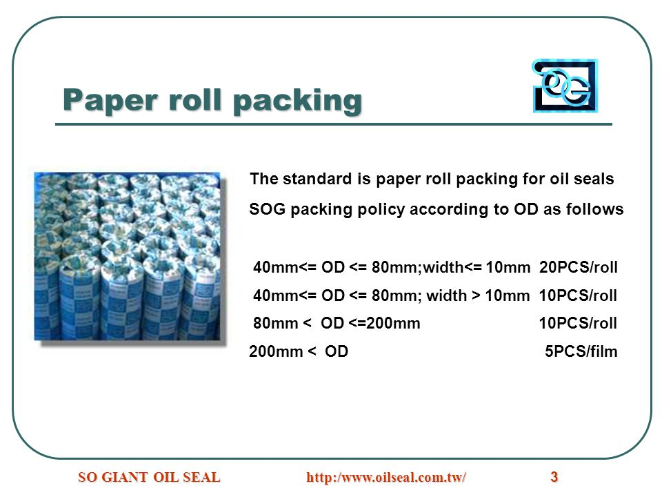 Paper roll packing The standard is paper roll packing for oil seals
