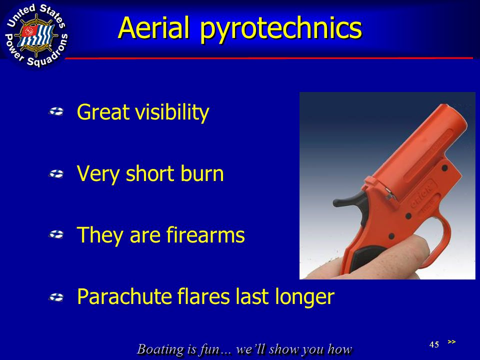 Aerial pyrotechnics Great visibility Very short burn They are firearms