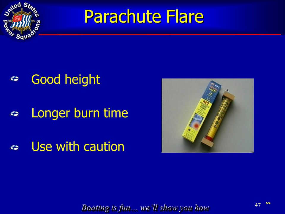 Parachute Flare Good height Longer burn time Use with caution