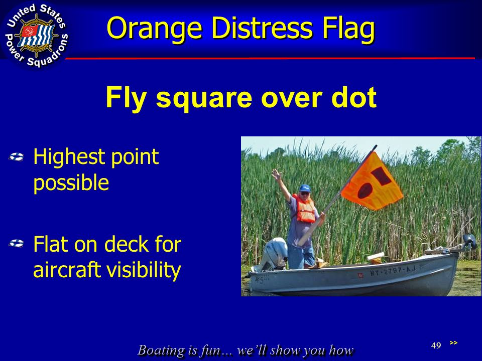 Orange Distress Flag Fly square over dot Highest point possible