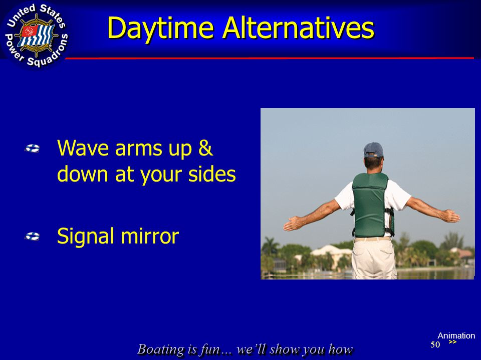 Daytime Alternatives Wave arms up & down at your sides Signal mirror