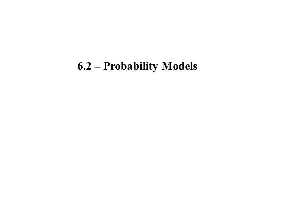 6.2 – Probability Models