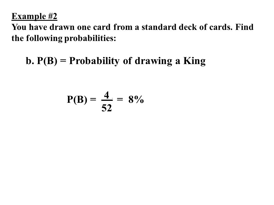 b. P(B) = Probability of drawing a King