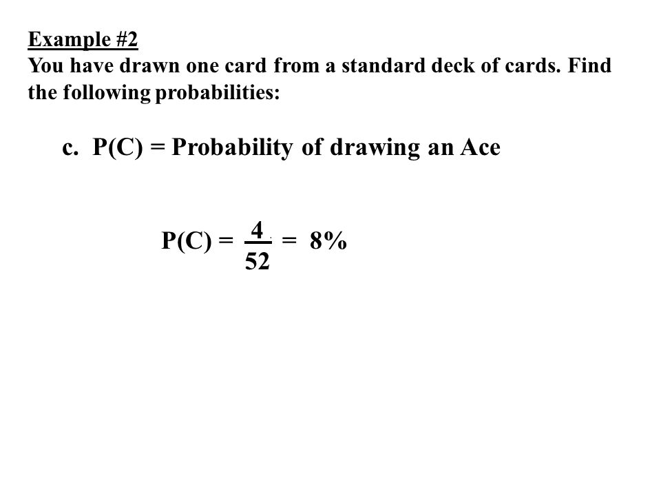 c. P(C) = Probability of drawing an Ace