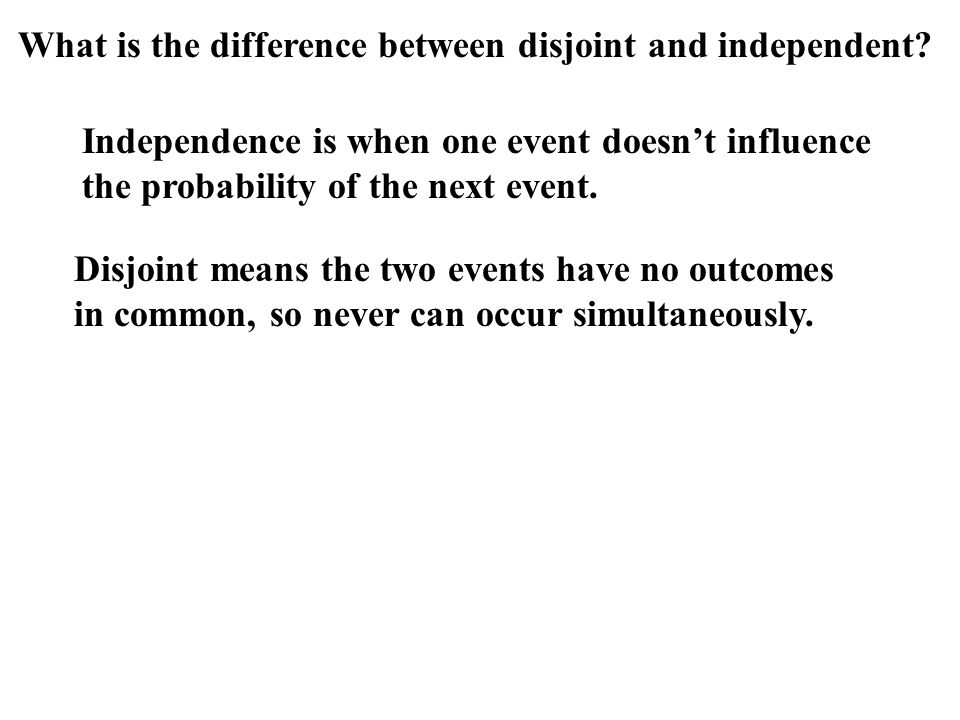 What is the difference between disjoint and independent