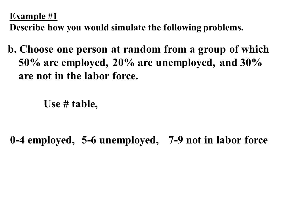 Example #1 Describe how you would simulate the following problems.