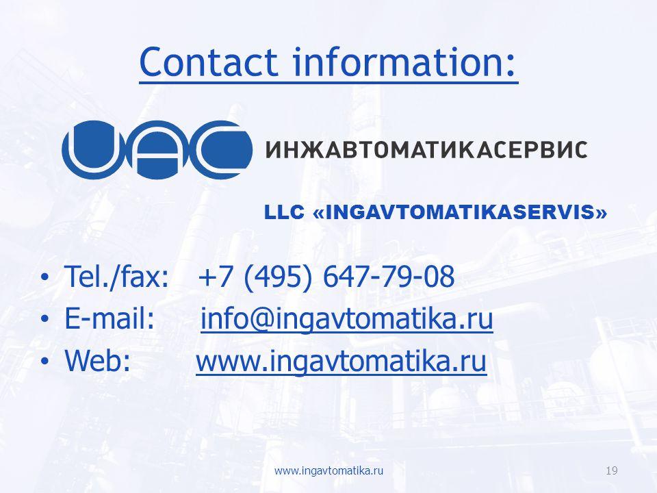 Contact information: LLC «INGAVTOMATIKASERVIS» Tel./fax: +7 (495) 647-79-08. E-mail: info@ingavtomatika.ru.