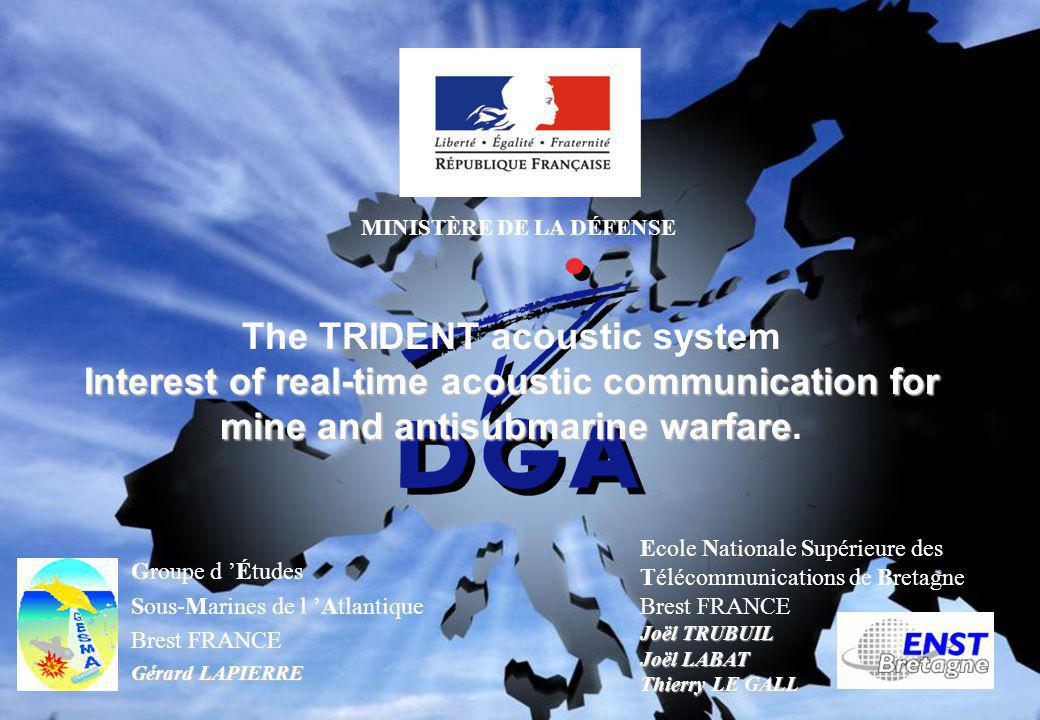 The TRIDENT acoustic system Interest of real-time acoustic communication for mine and antisubmarine warfare.