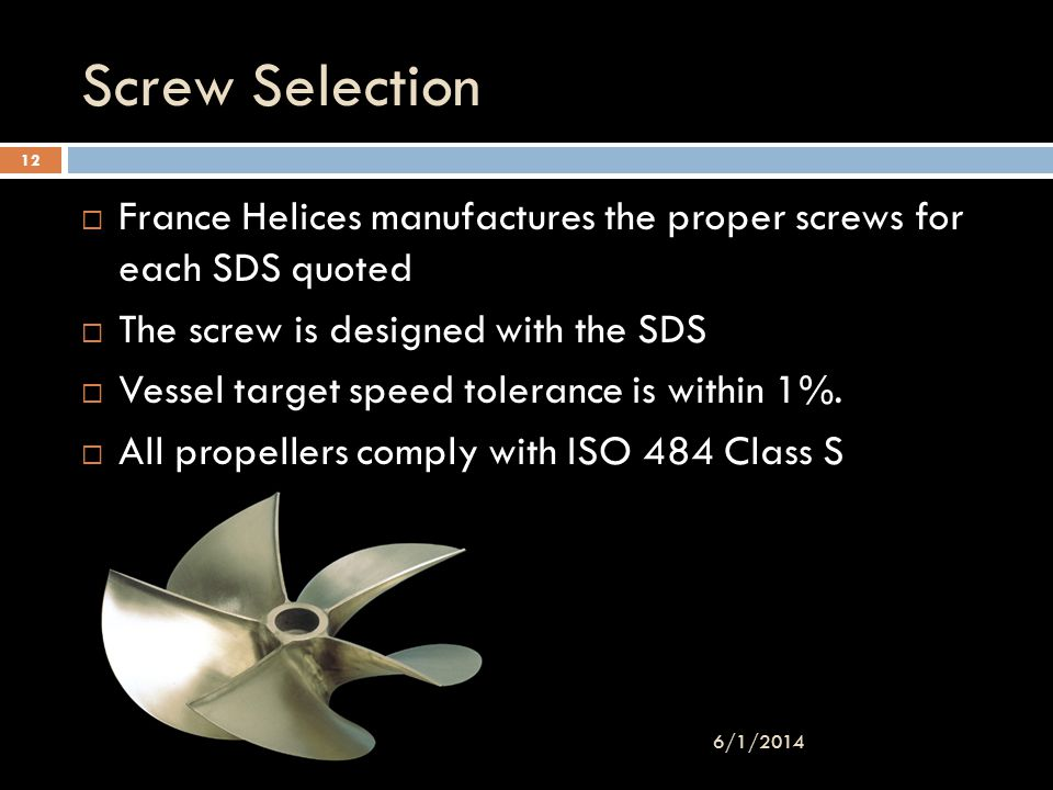 3/31/2017 Screw Selection. France Helices manufactures the proper screws for each SDS quoted. The screw is designed with the SDS.