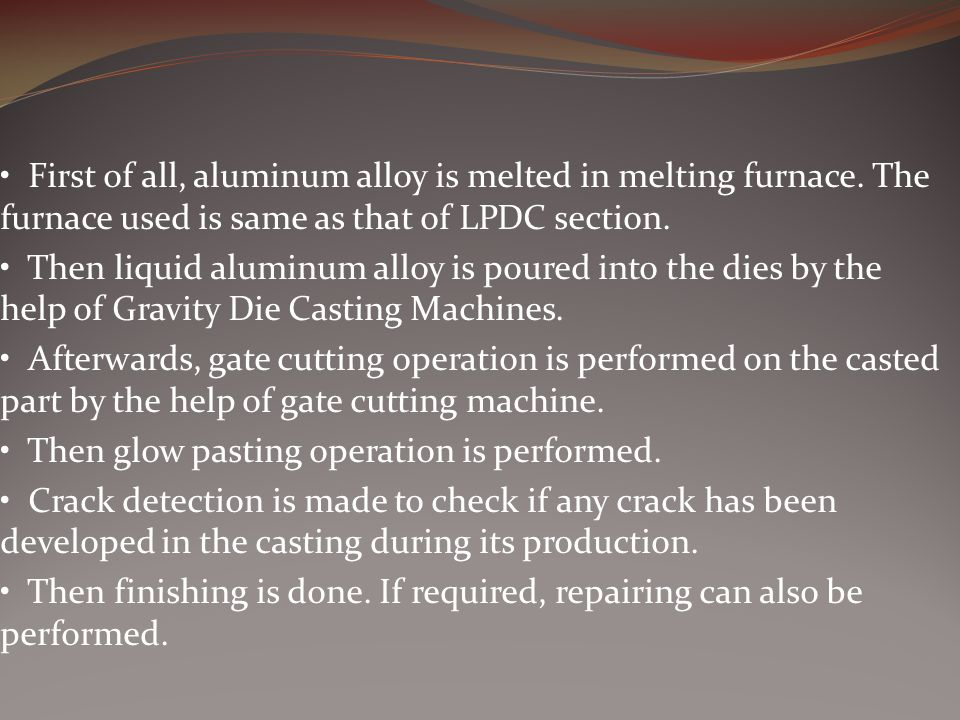 • First of all, aluminum alloy is melted in melting furnace