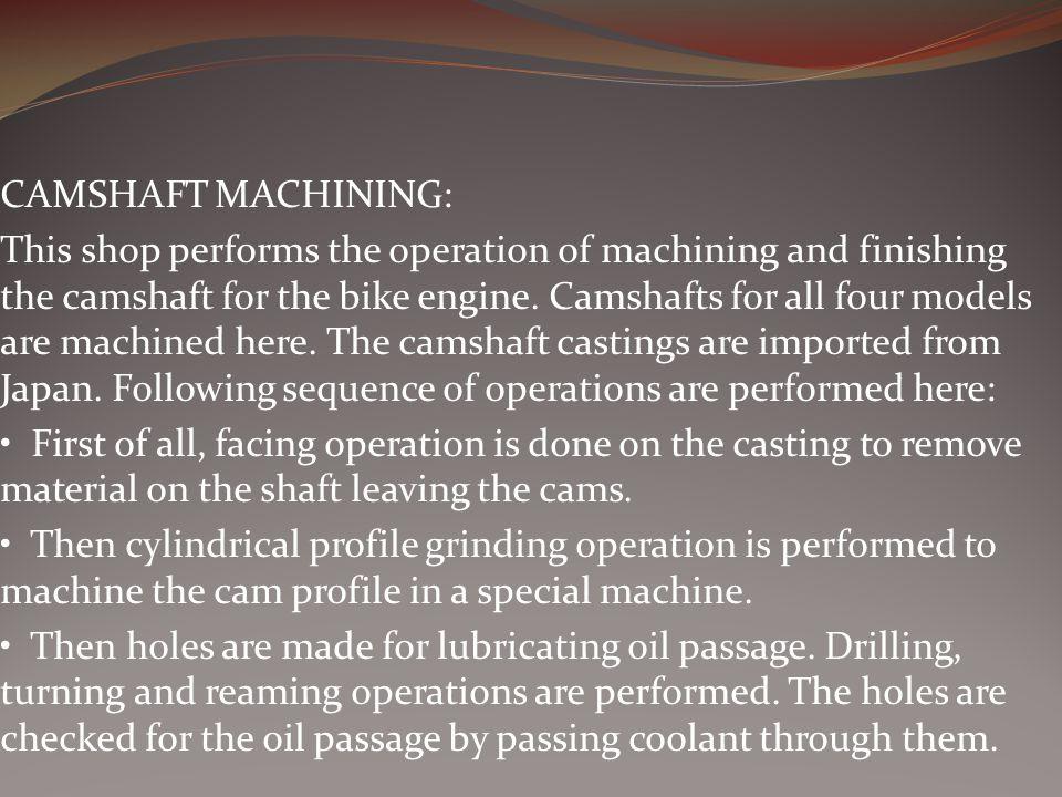 CAMSHAFT MACHINING: