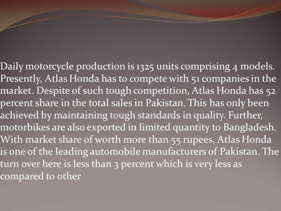 Daily motorcycle production is 1325 units comprising 4 models