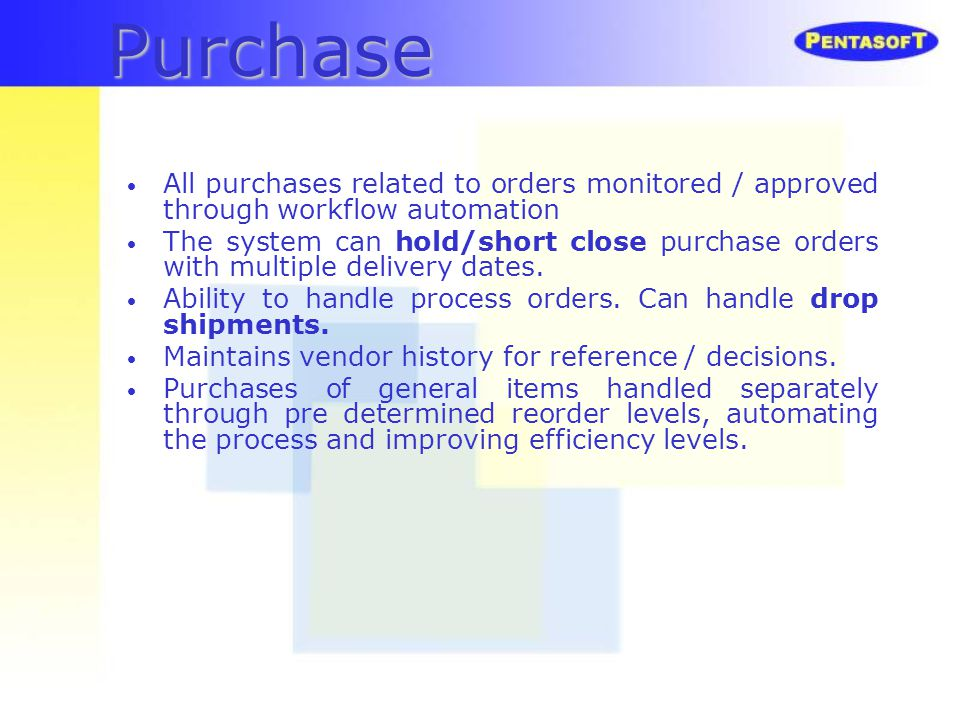 Purchase All purchases related to orders monitored / approved through workflow automation.