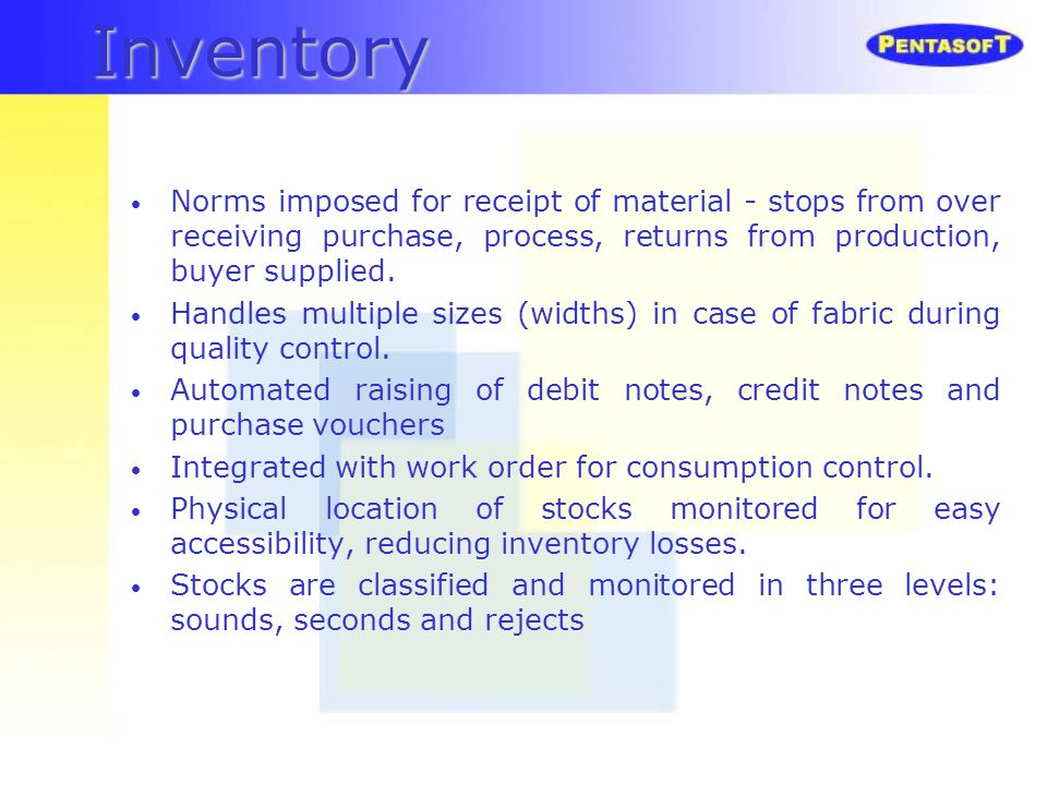 Inventory Norms imposed for receipt of material - stops from over receiving purchase, process, returns from production, buyer supplied.